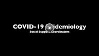 Watch a COVID-19 Epidemiology Series video entitled, Social Support Coordinators.