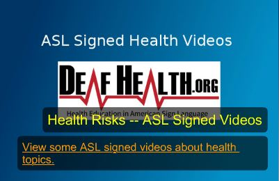 ASL signed health videos.